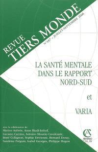 Tiers monde. n° 187, La santé mentale dans le rapport Nord-Sud