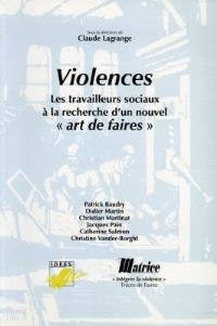 Traces de faires, Violences : les travailleurs sociaux à la recherche d'un nouvel art de faires