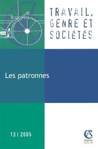 Travail, genre et sociétés. n° 13, Les patronnes