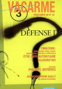 Vacarme. n° 43, 1968-2008 : école, famille, police, travail, psychanalyse, littérature, militantisme : être anti-autoritaire aujourd'hui