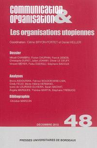Communication & organisation. n° 48, Les organisations utopiennes