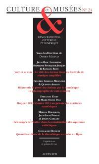 Culture & musées. n° 24, Démocratisation culturelle et numérique