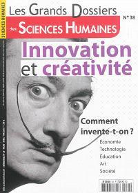 Grands dossiers des sciences humaines (Les). n° 38, Innovation et créativité