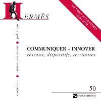 Hermès. n° 50, Communiquer, innover : réseaux, dispositifs, territoires : les vingt ans d'Hermès 1988-2008
