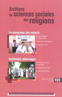 Archives de sciences sociales des religions. n° 155, Le consensus des experts. Inattendus pèlerinages