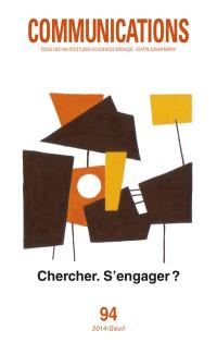 Communications. n° 94, Chercher, s'engager ?