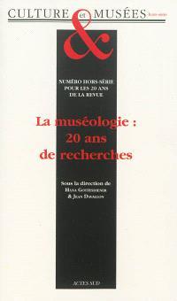 Culture et musées, hors série, La muséologie, 20 ans de recherches