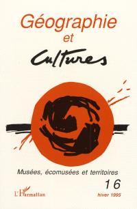 Géographie et cultures. n° 16, Musées, écomusées et territoires