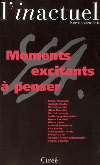 Inactuel (L'). n° 13, Moments excitants à penser