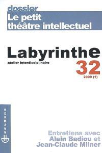 Labyrinthe. n° 32, Le petit théâtre intellectuel