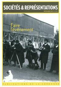Sociétés & représentations. n° 32, Faire l'évènement