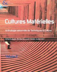 Techniques & culture. n° 54-55, Cultures matérielles : anthologie raisonnée de Techniques & culture : volume 2, année 2010