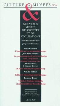 Culture & musées. n° 6, Nouveaux musées de sociétés et de civilisation