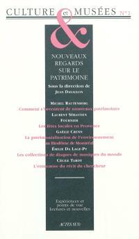 Culture & musées. n° 1, Nouveaux regards sur le patrimoine