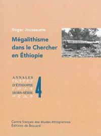 Annales d'Ethiopie, hors série. n° 4, Mégalithisme dans le Chercher en Ethiopie