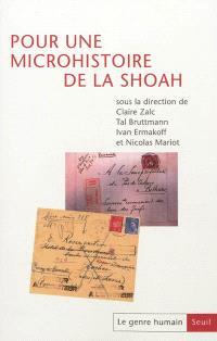 Genre humain (Le). n° 52, Pour une microhistoire de la Shoah