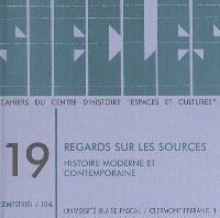 Siècles : cahiers du Centre d'histoire Espaces et cultures. n° 19, Regards sur les sources : histoire moderne et contemporaine