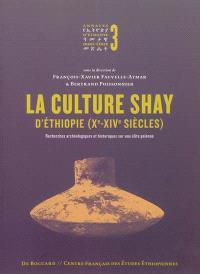 Annales d'Ethiopie, hors série. n° 3, La culture Shay d'Ethiopie (Xe-XIVe siècles) : recherches archéologiques et historiques sur une élite païenne