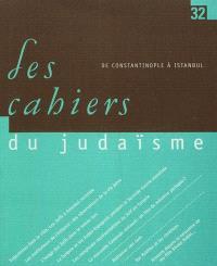 Cahiers du judaïsme (Les). n° 32, De Constantinople à Istanbul