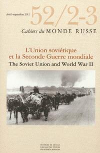 Cahiers du monde russe. n° 52-2-3, L'Union soviétique et la Seconde Guerre mondiale = The Soviet Union an World War II