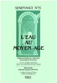 Sénéfiance. n° 15, L'Eau au Moyen Age