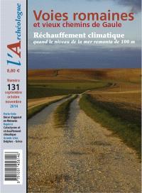 Archéologue (L'). n° 131, Voies romaines et vieux chemins de Gaule
