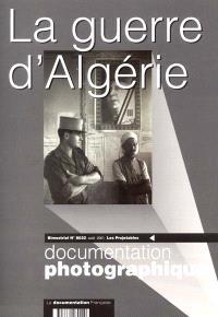 Documentation photographique (La). n° 8022, La guerre d'Algérie : le dossier et les projetables