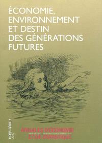 Annales d'économie et de statistique, hors série = Annals of economics and statistics. n° 1, Economie, environnement et destin des générations futures