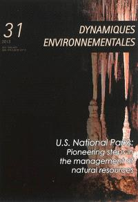 Dynamiques environnementales : journal international des géosciences et de l'environnement. n° 31, US national parks : pioneering steps in the management of natural resources