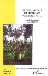 Géographie et cultures. n° 63, Géographicité et médiance : vivre et habiter l'espace