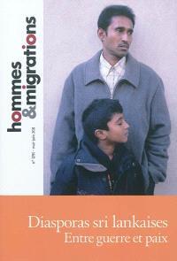 Hommes & migrations. n° 1291, Diasporas sri lankaises : entre guerre et paix