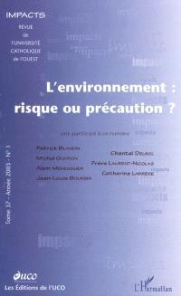Impacts. n° 1 (2003), L'environnement, risque ou précaution ?