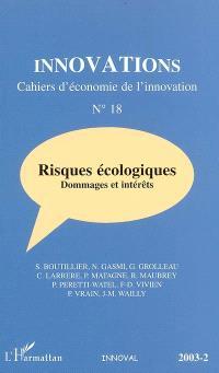 Innovations. n° 18, Risques écologiques : dommages et intérêts