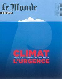 Monde (Le), hors série, Climat, l'urgence : les enjeux de la COP21, alerter, agir, innover