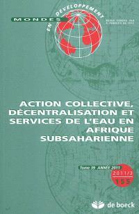 Mondes en développement. n° 39, Action collective, décentralisation et services de l'eau en Afrique subsaharienne