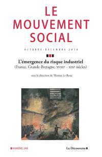 Mouvement social (Le). n° 249, L'émergence du risque industriel : France, Grande-Bretagne, XVIIIe-XIXe siècles