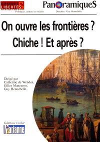 Panoramiques. n° 55, On ouvre les frontières ? : Chiche ! Et après ?