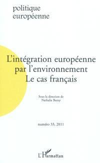Politique européenne. n° 33, L'intégration européenne par l'environnement : le cas français