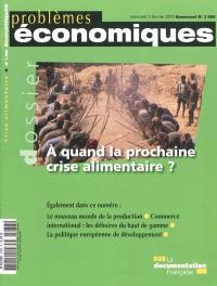Problèmes économiques. n° 2988, A quand la prochaine crise alimentaire ?