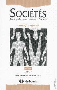 Sociétés. n° 125, L'écologie corporelle