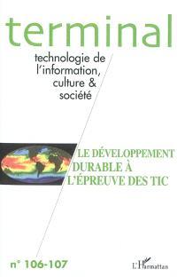 Terminal. n° 106-107, Le développement durable à l'épreuve des TIC
