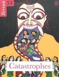 Terrain. n° 54, Catastrophes