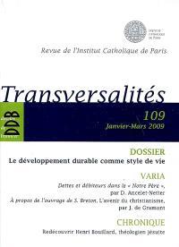 Transversalités. n° 109, Le développement durable comme style de vie
