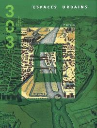 Trois cent trois-Arts, recherches et créations. n° 98, Espaces urbains : XIe-XVIe siècle