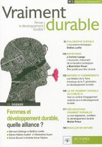 Vraiment durable : penser le développement durable. n° 3, Femmes et développement durable, quelle alliance ?