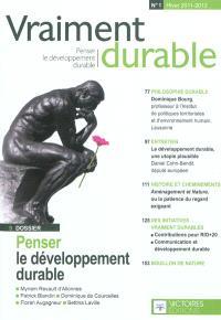 Vraiment durable : penser le développement durable. n° 1, Penser le développement durable