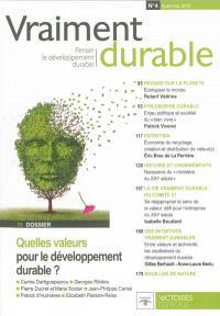 Vraiment durable : penser le développement durable. n° 4, Quelles valeurs pour le développement durable ?