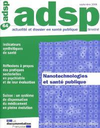 ADSP, actualité et dossier en santé publique. n° 64, Nanotechnologies et santé publique