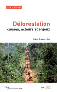 Alternatives Sud. n° 3 (2008), Déforestation : causes, acteurs et enjeux : points de vue du Sud