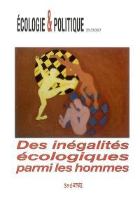 Ecologie et politique. n° 35, Des inégalités écologiques parmi les hommes